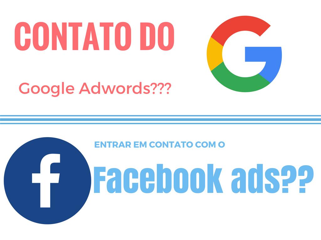 COMO ENTRAR EM CONTATO COM O GOOGLE ADWORDS E O FACEBOOK ADS (Suporte)