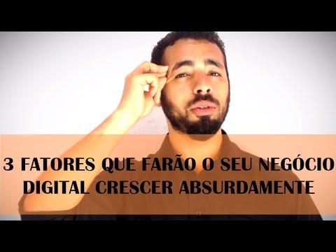 3 FATORES QUE IRÃO FAZER O SEU NEGÓCIO DIGITAL CRESCER ABSURDAMENTE